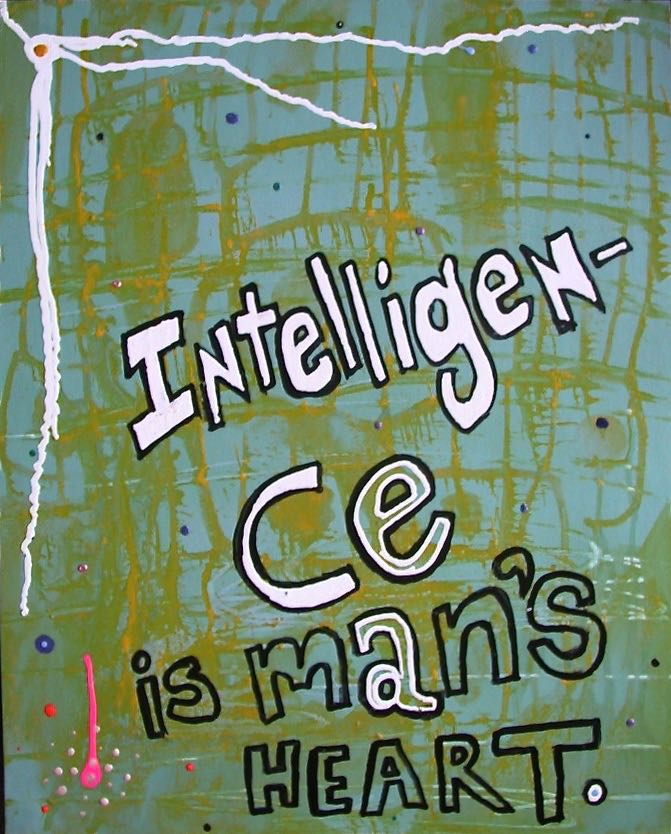 Intelligence is man's HEART by Evan Silberman NYC - '98